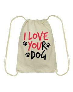I Love Your Dog Drawstring Bag