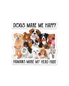 Dogs Make Me Happy Sticker