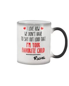 I'm Your Favorite Child Color Changing Mug