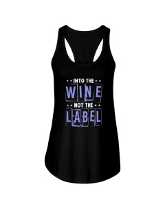 Into the Wine Not The Label Design Ladies Flowy Tank