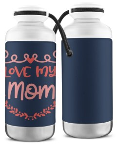 Love My Mom Vacuum Bottle
