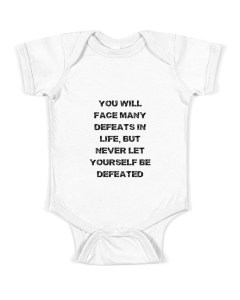 You will face many defeats in life Baby Onesie