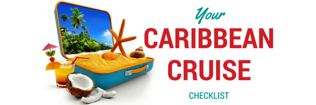 Your Caribbean Cruise Checklist