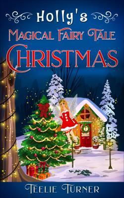 Holly's Magical Fairy Tale Christmas