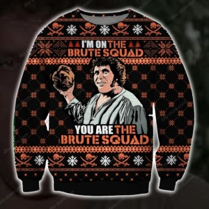 You Are The Brute Squad Ugly Christmas Sweatshirt