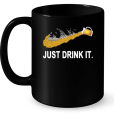 38_Just Drink It Mug