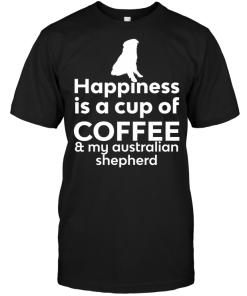 Happiness Is A Cup Of Coffee & My Australian Shepherd