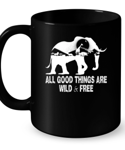 All Good Things Are Wild Free Mug