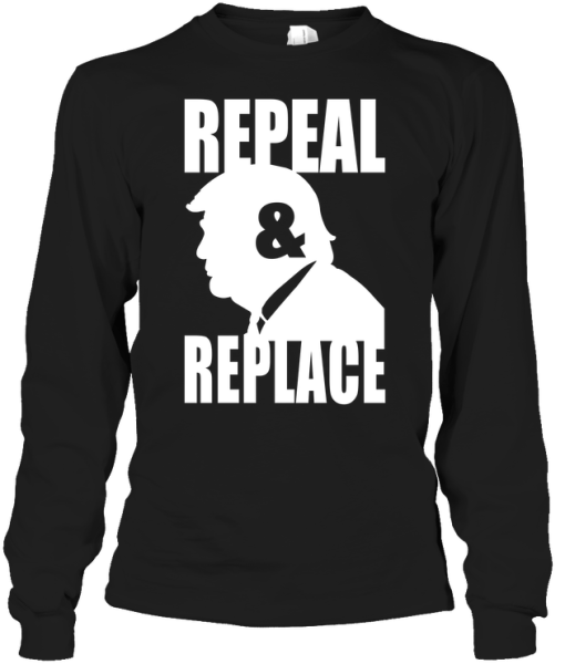 Repeal & Replace Long Sleeve