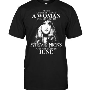 Never Underestimate Who Listens To Stevie Nicks And Was Born In June