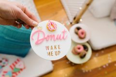 Donut Wake Me Up Sign