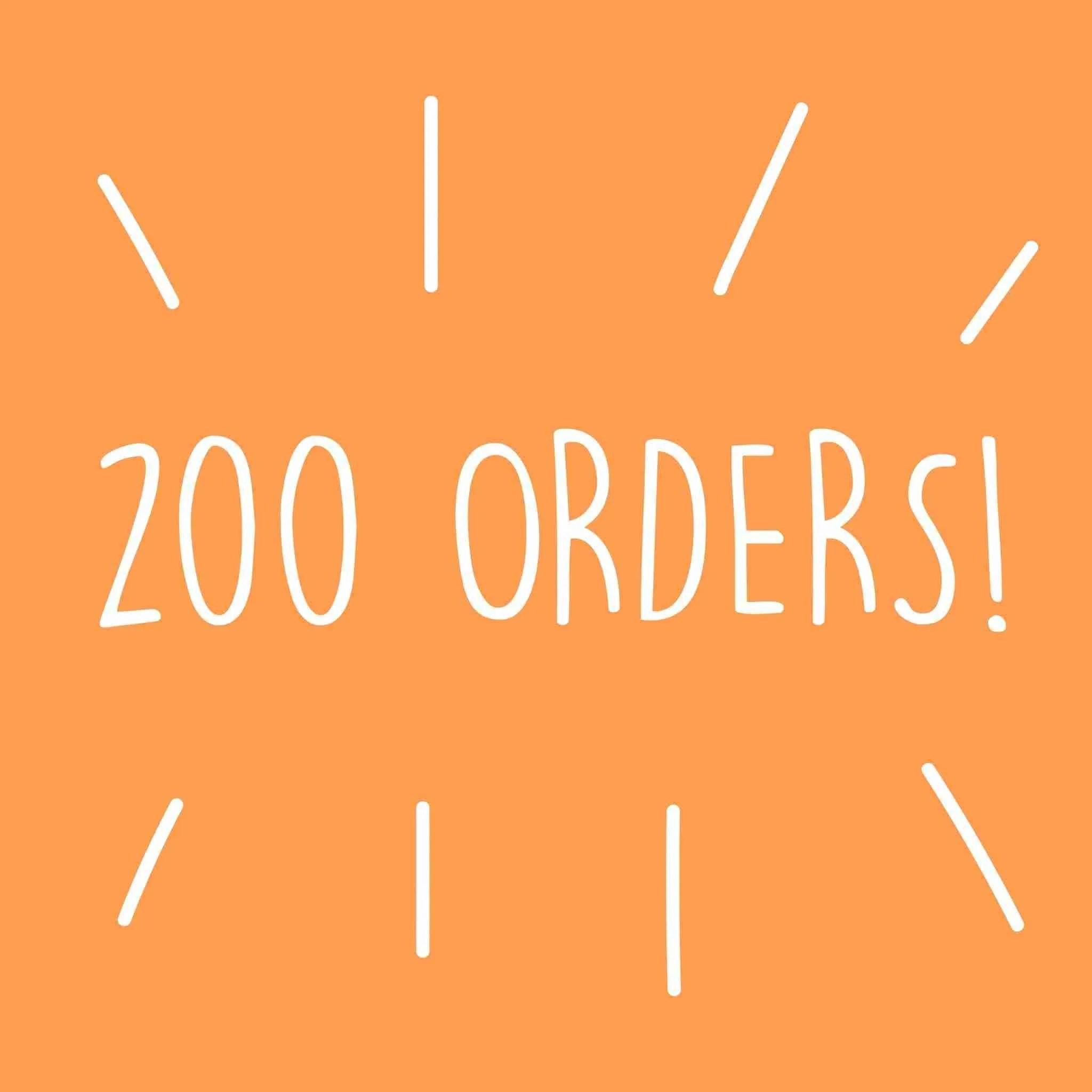 200 Orders!