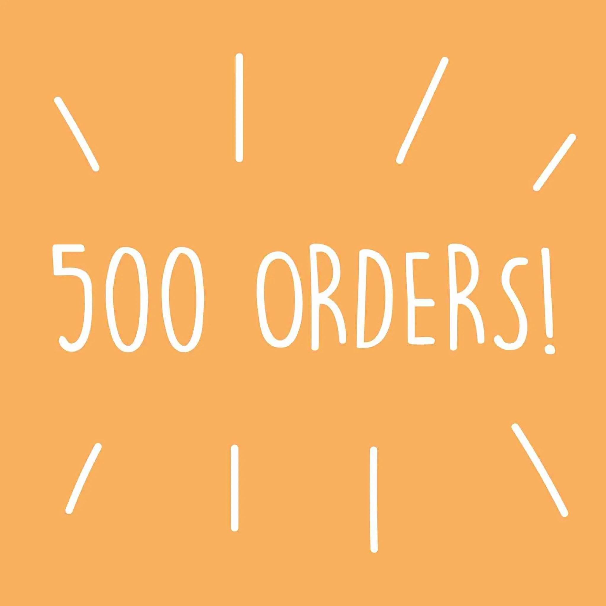 500 Orders!