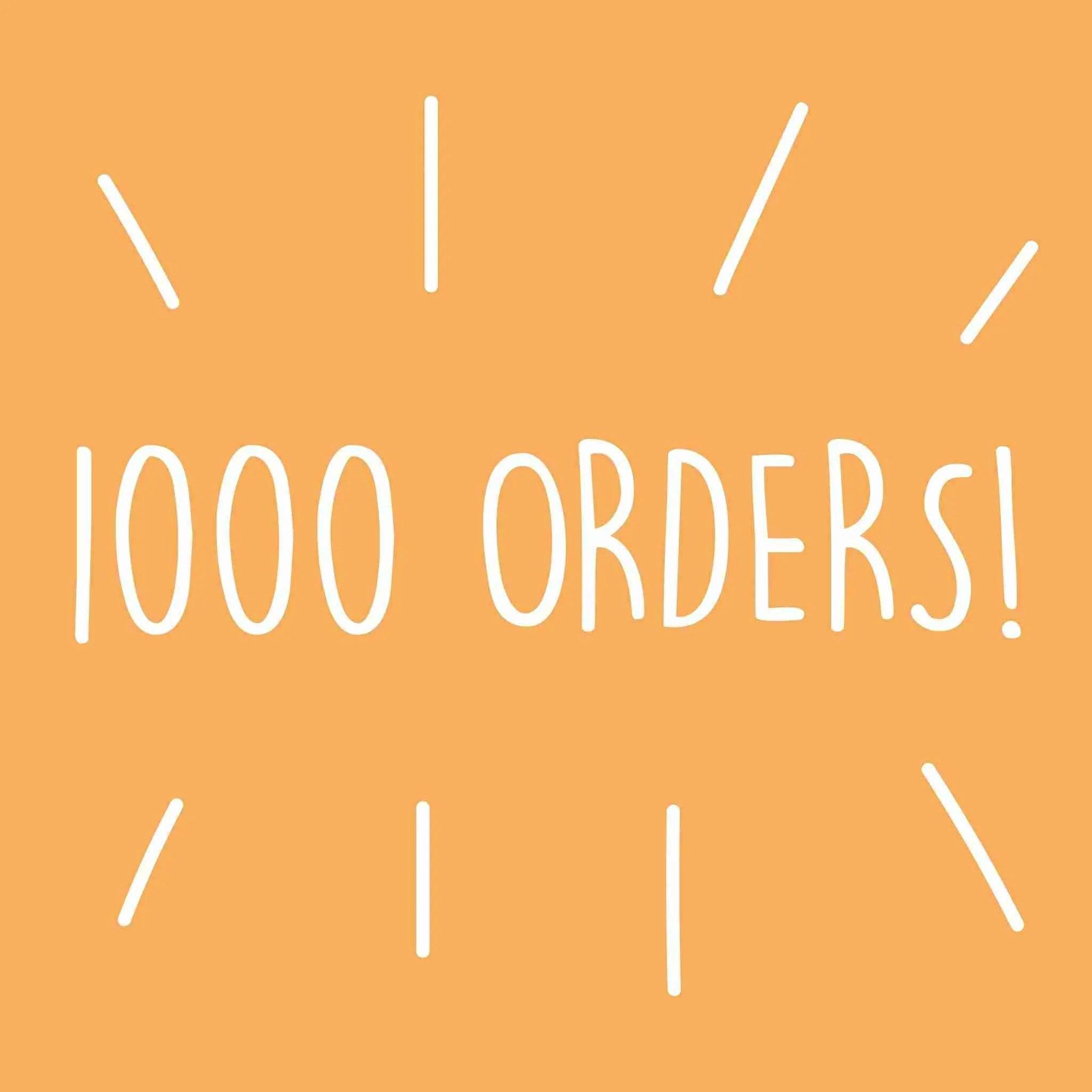 1000 Orders!