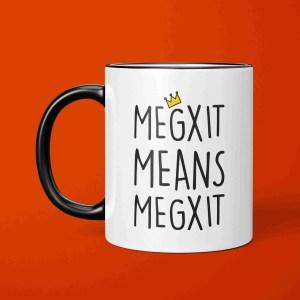 Funny Pun Mug, TeePee Creations, Megxit Mug, Royal Family Joke, Meghan Markle, Prince Harry, Brexit Joke Mug, Funny Present, Birthday Gift, Work Gift, Brexit Means Brexit, Queen Joke, Megxit Pun