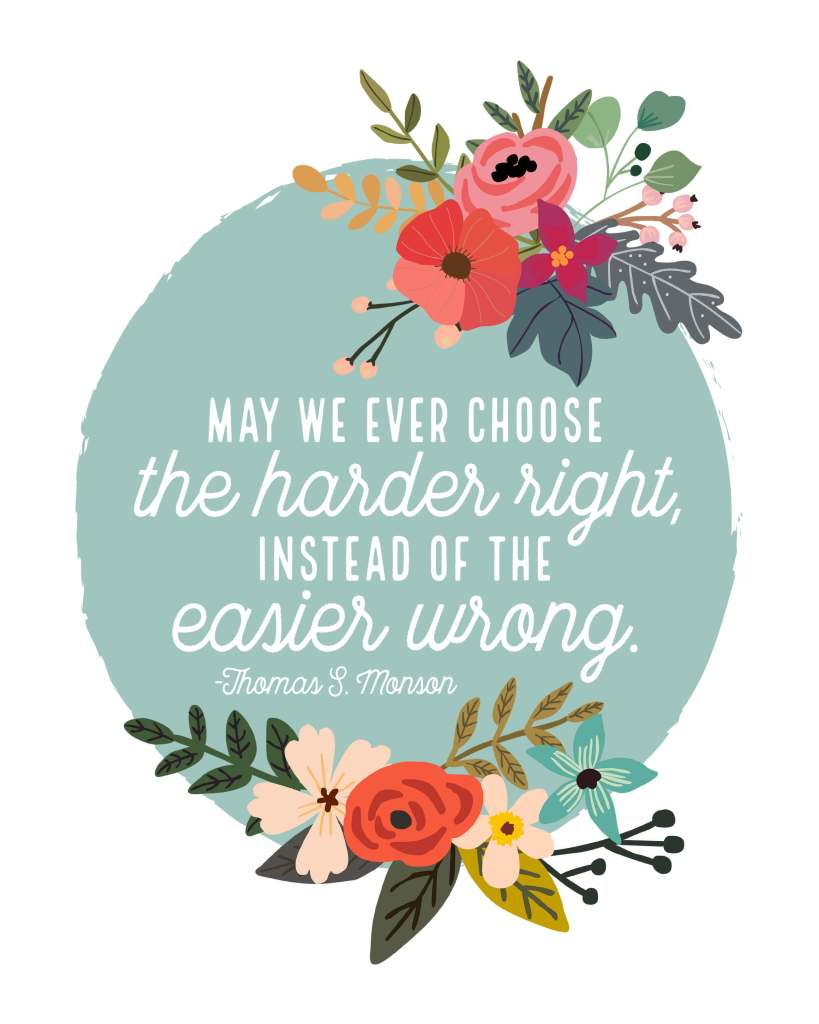 General Conferene Printable-May We Choose The Harder Right