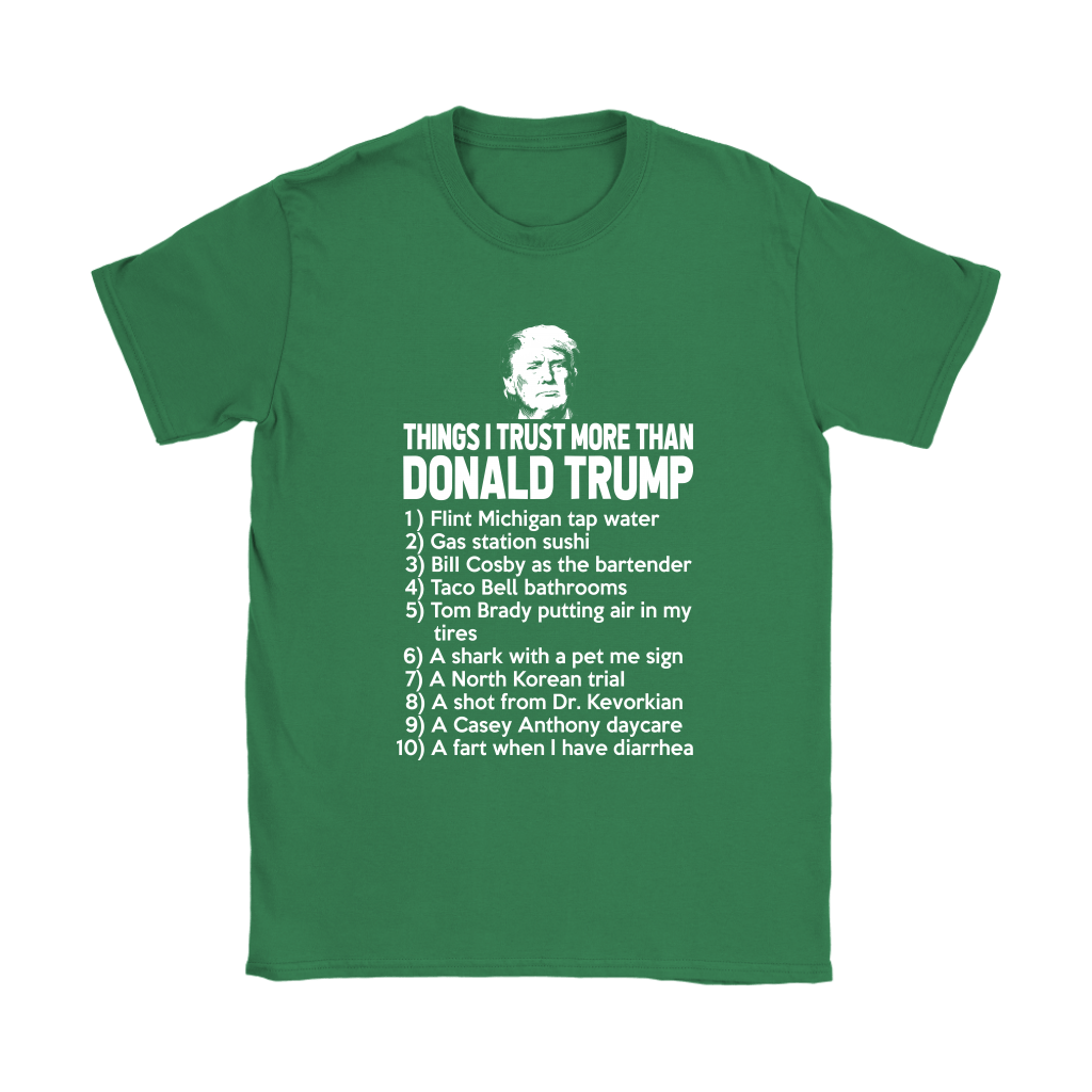10 Things I Trust More Than Donald Trump Shirts 14