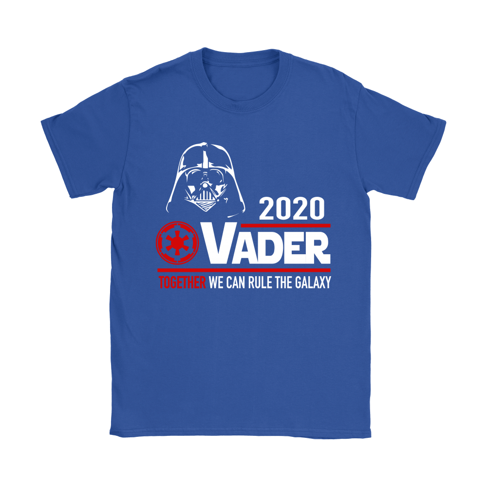 2020 Vader Together We Can Rule The Galaxy Star Wars Shirts 10