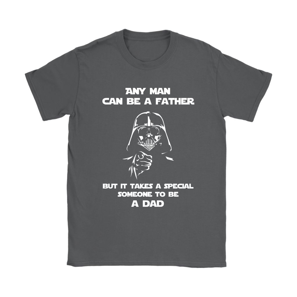Any Man Can Be A Father It Takes A Special Someone To Be A Dad Shirts 7