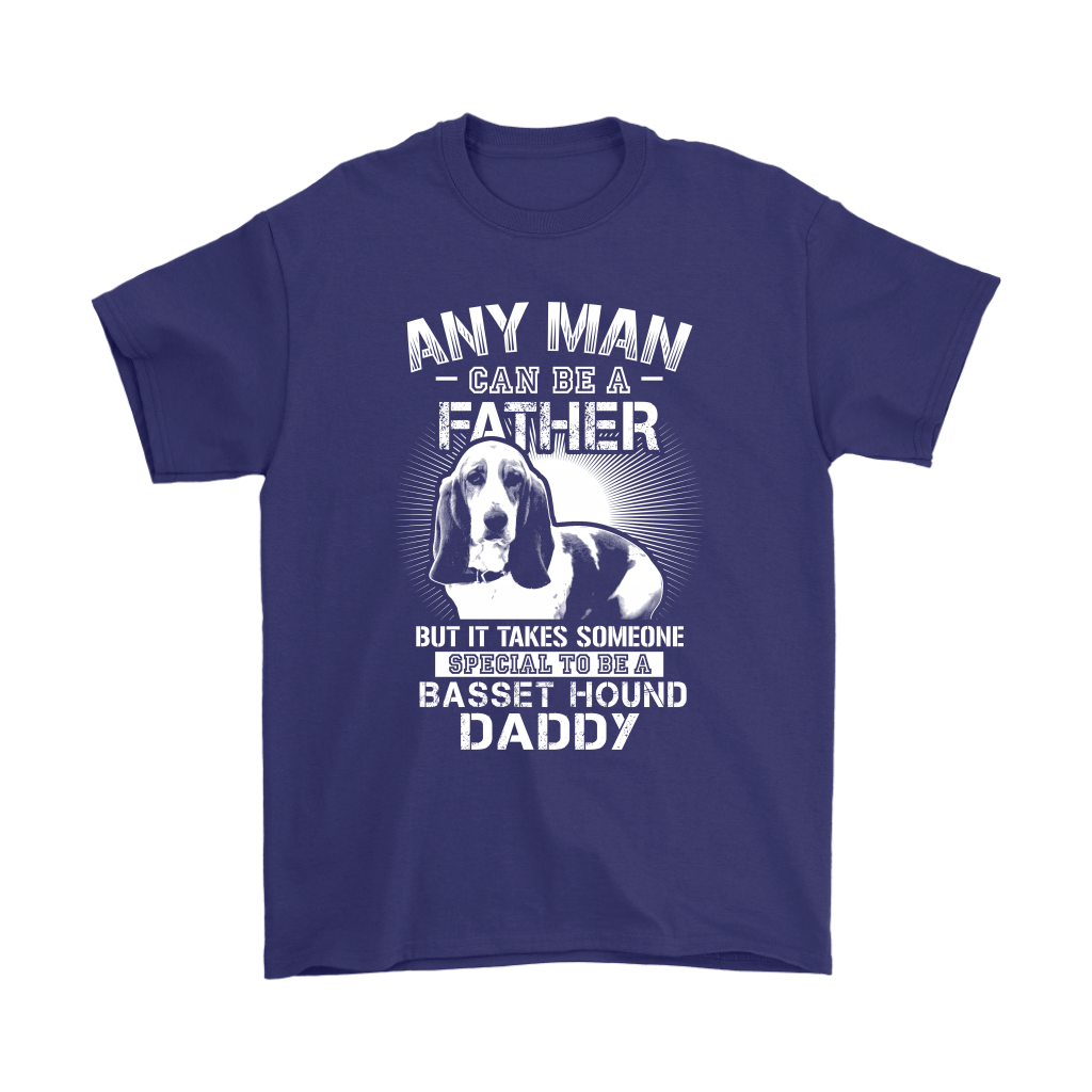 Any Man Can Be A Father Special To Be Basset Hound Daddy Shirts 4