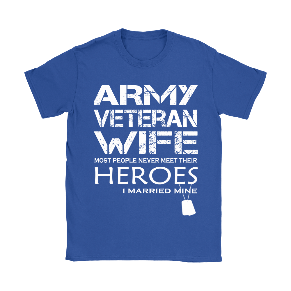 Army Veteran Wife I Married My Hero Shirts 13
