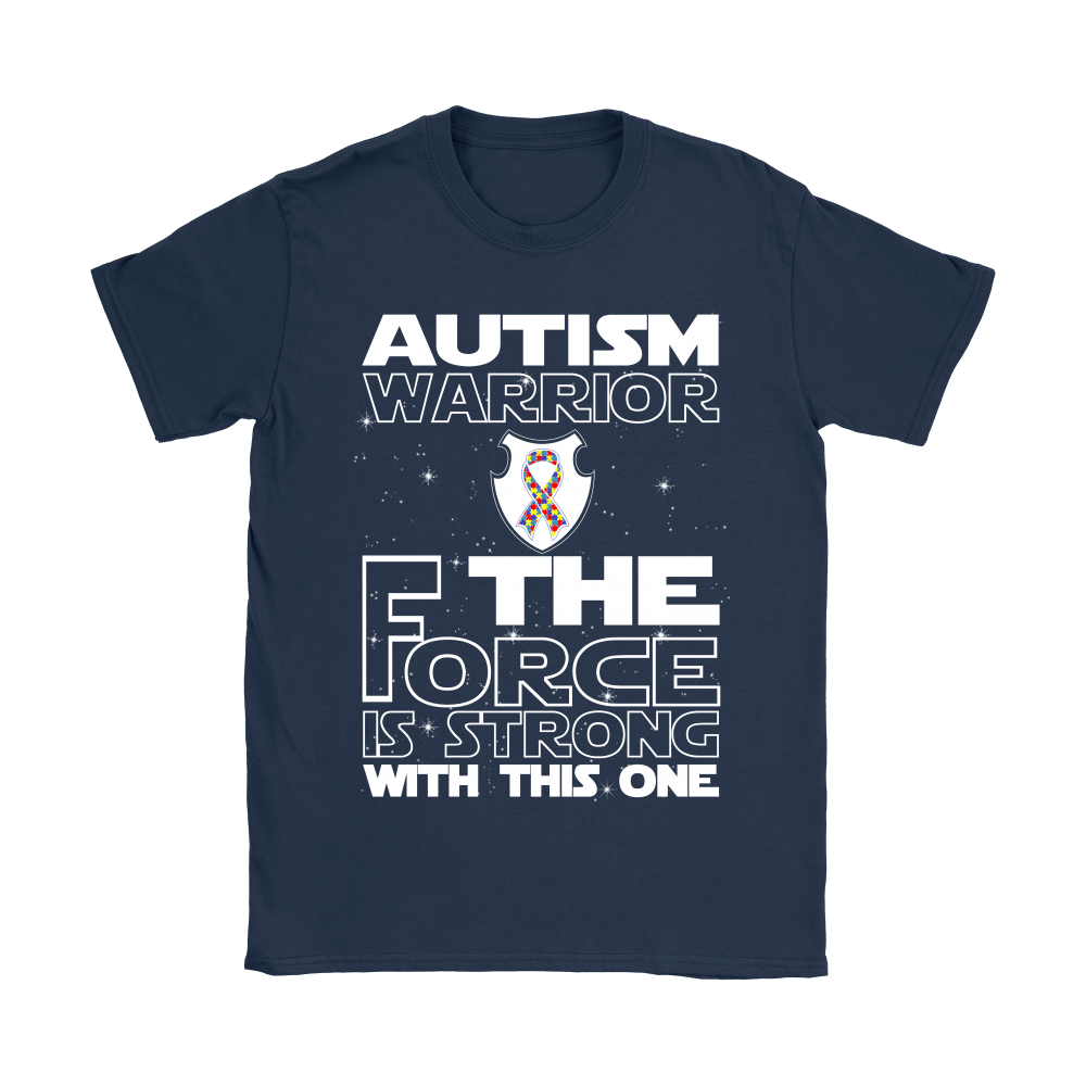 Autism Warrior The Force Is Strong With This One Shirts 10