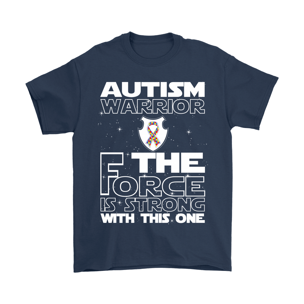 Autism Warrior The Force Is Strong With This One Shirts 3