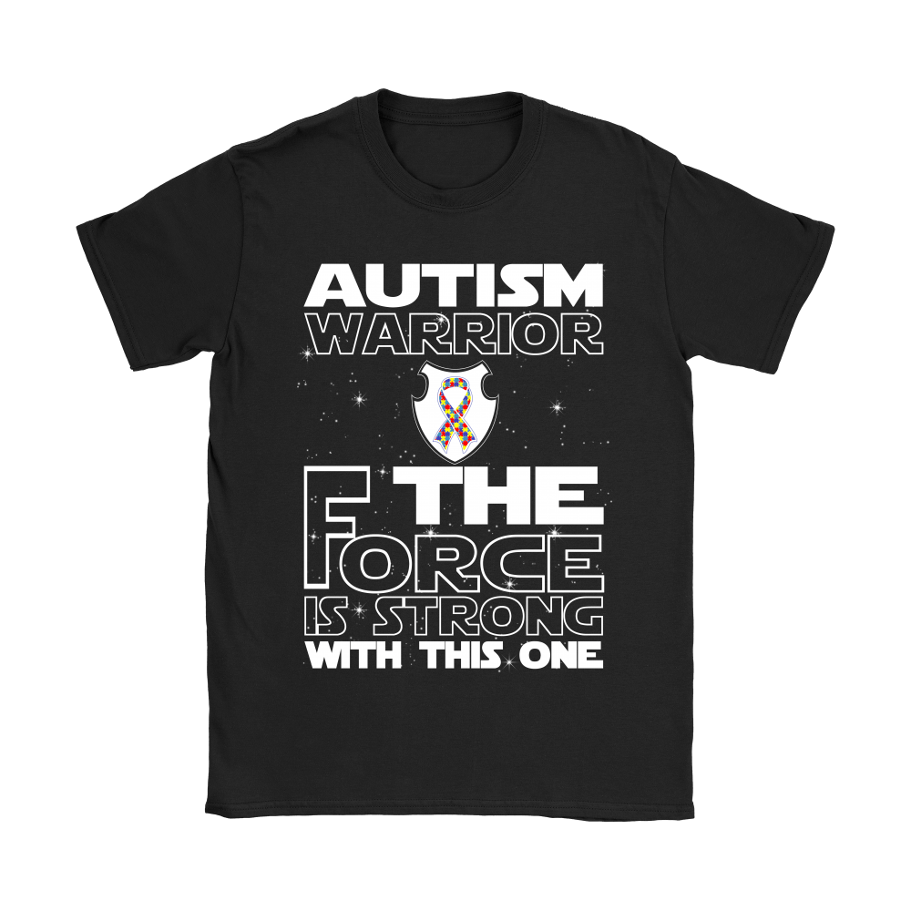 Autism Warrior The Force Is Strong With This One Shirts 8