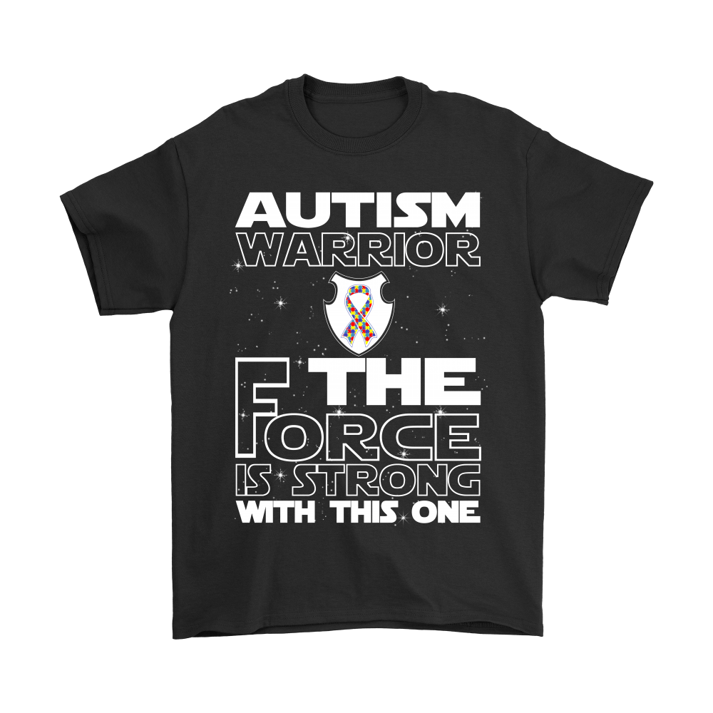Autism Warrior The Force Is Strong With This One Shirts 1