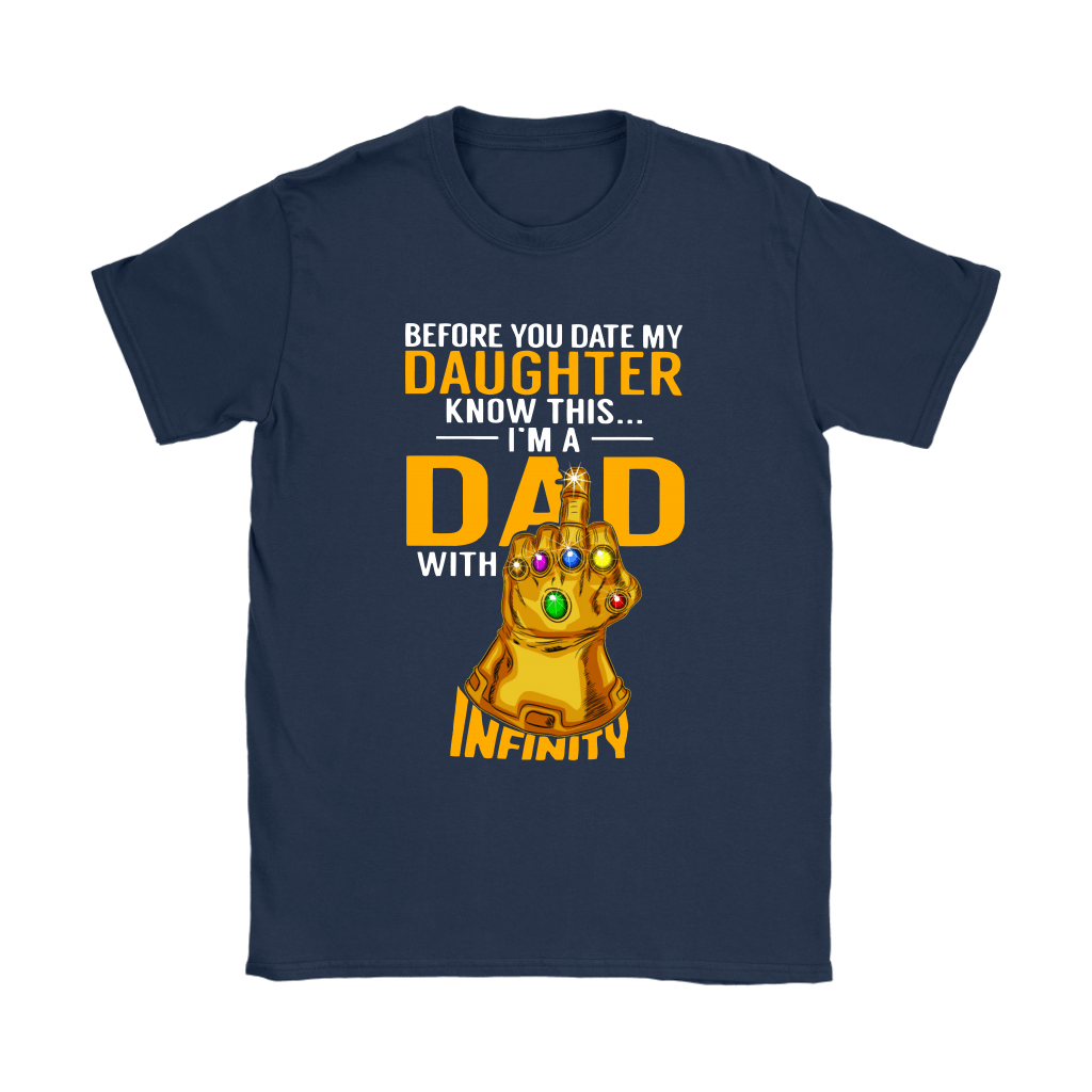 Before You Date My Daughter I'm A Dad With Infinity Guantlet Shirts 10