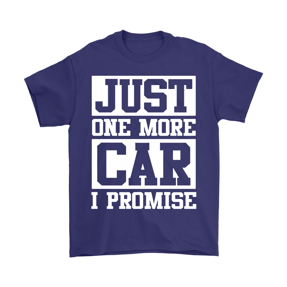 CAR - Just One More Car I Promise Shirts 3