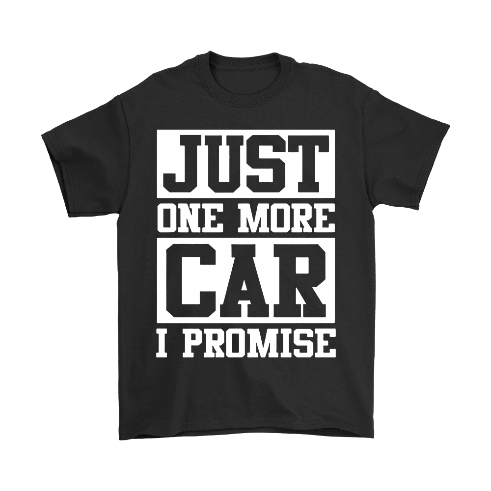 CAR - Just One More Car I Promise Shirts 1