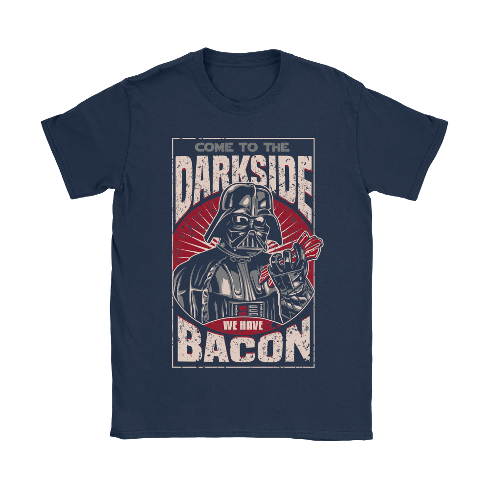 Come To The Dark Side We Have Bacon Shirts 7