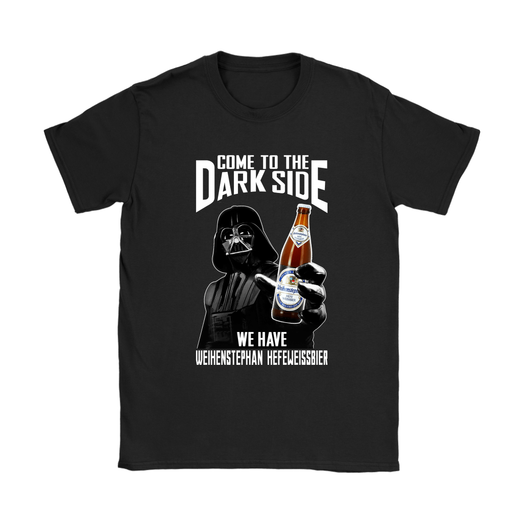 Come To The Dark Side We Have Weihenstephan Hefeweissbier Beer Shirts 8