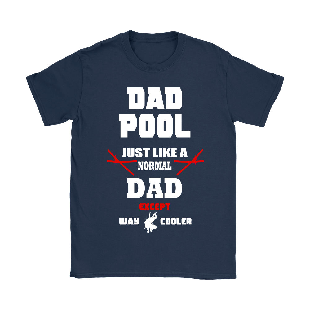 Dad Pool Just Like A Normal Dad Except Way Cooler Shirts 9