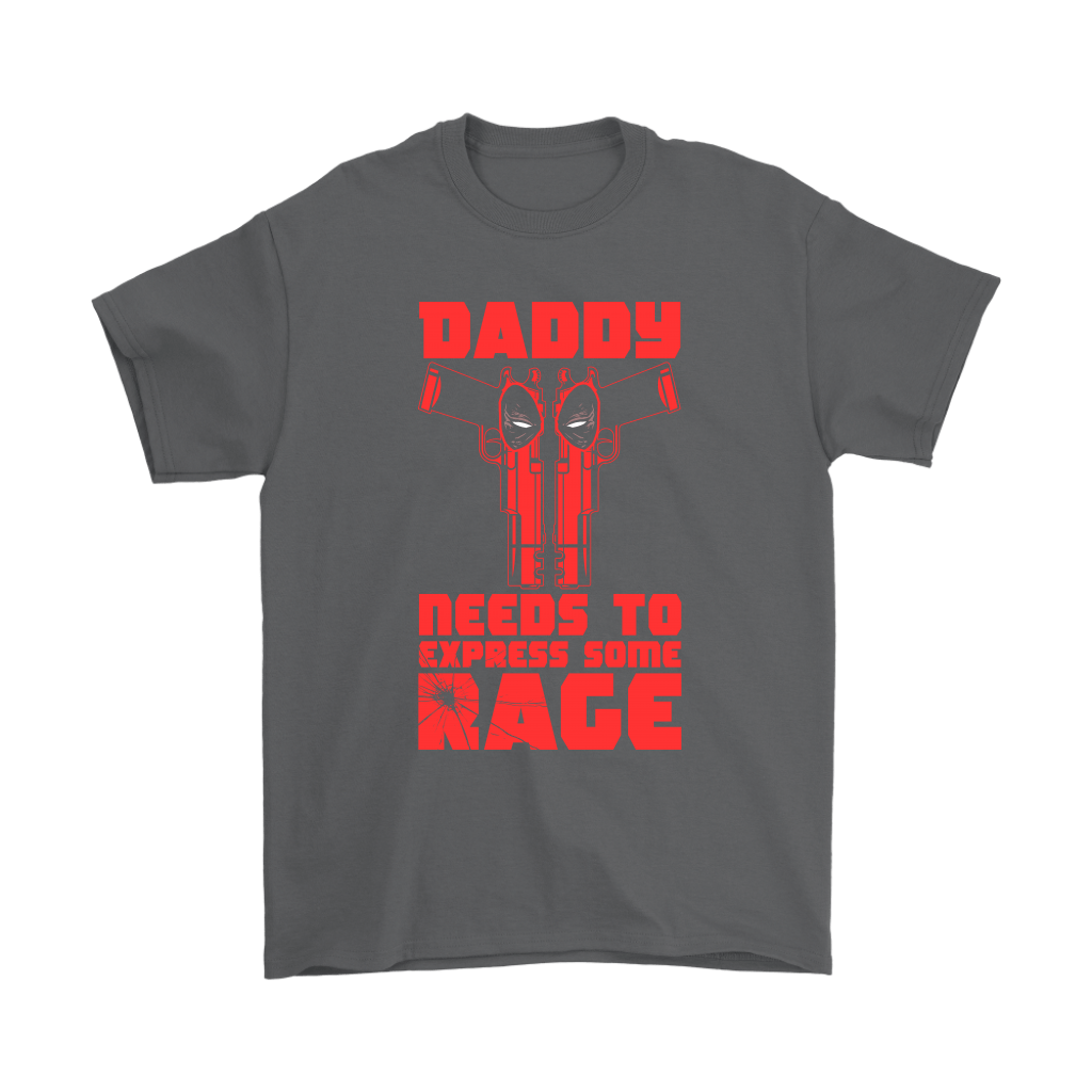 Daddy Needs To Express Some Rage Deadpool Shirts 2