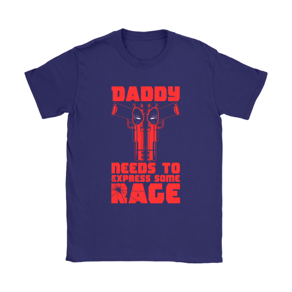 Daddy Needs To Express Some Rage Deadpool Shirts 9