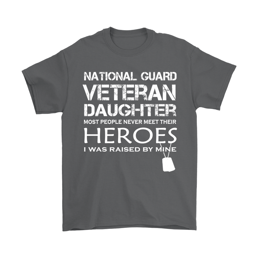 Daughter Was Raised By Her Hero National Guard Veteran Shirts 2