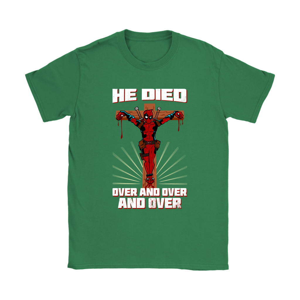 Deadpool He Died Over And Over And Over Funny Jesus Shirts 14
