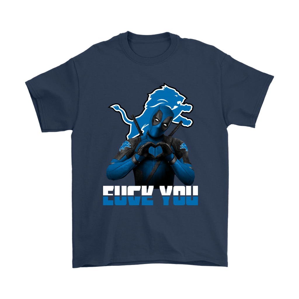 Detroit Lions x Deadpool Fuck You And Love You NFL Shirts 3