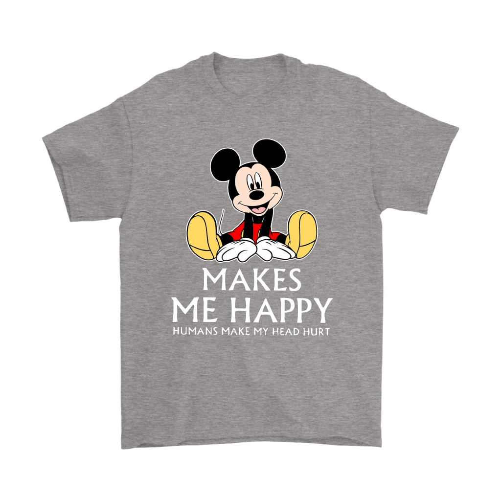Disney Mickey Mouse Makes Me Happy Humans Make My Head Hurt Shirts 7