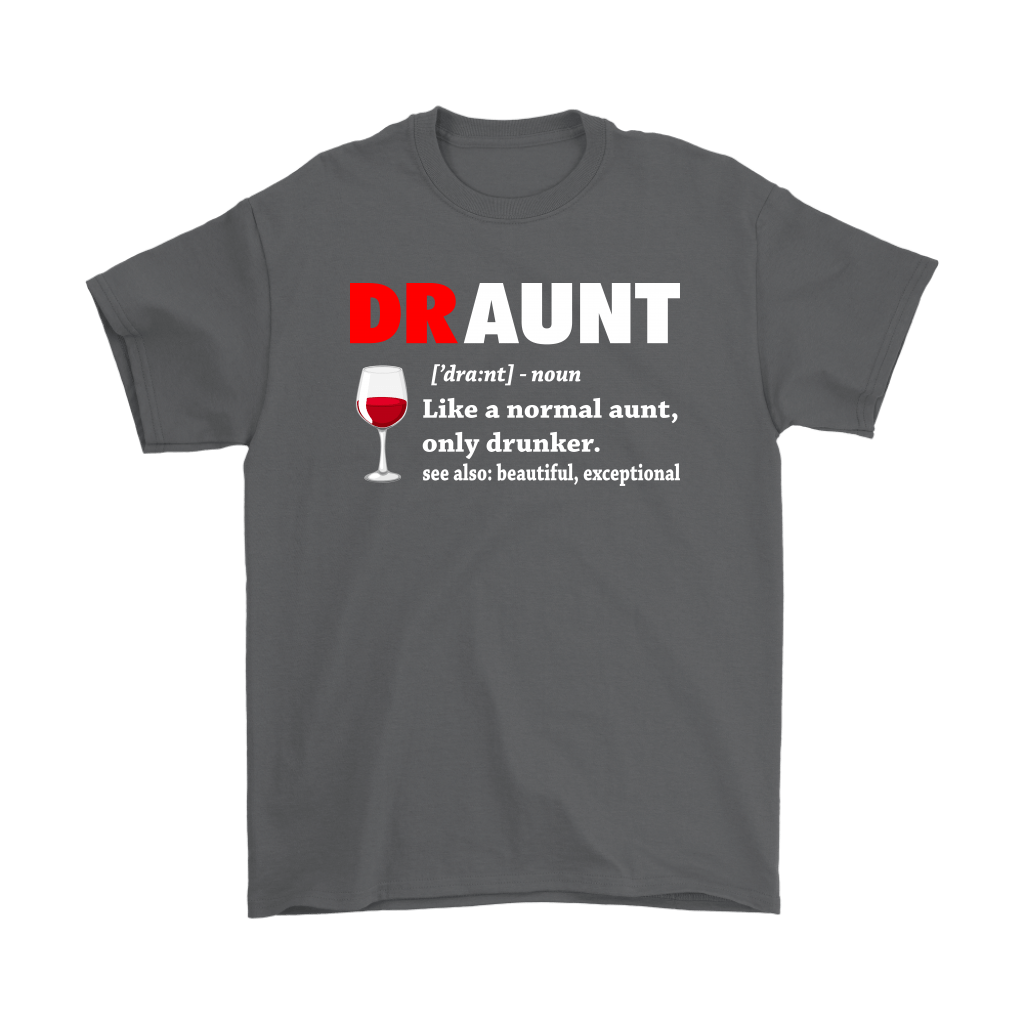 Draunt Like A Normal Aunt Only Drunker Definition Shirts 2