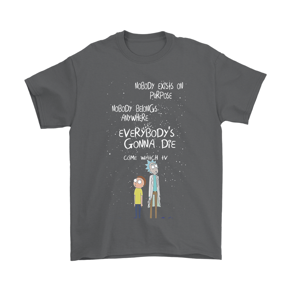 Everybody's Gonna Die Come Watch Tv Rick And Morty Shirts 2
