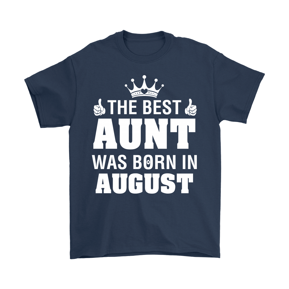 Family - The Best Aunt Was Born In August Shirts 2