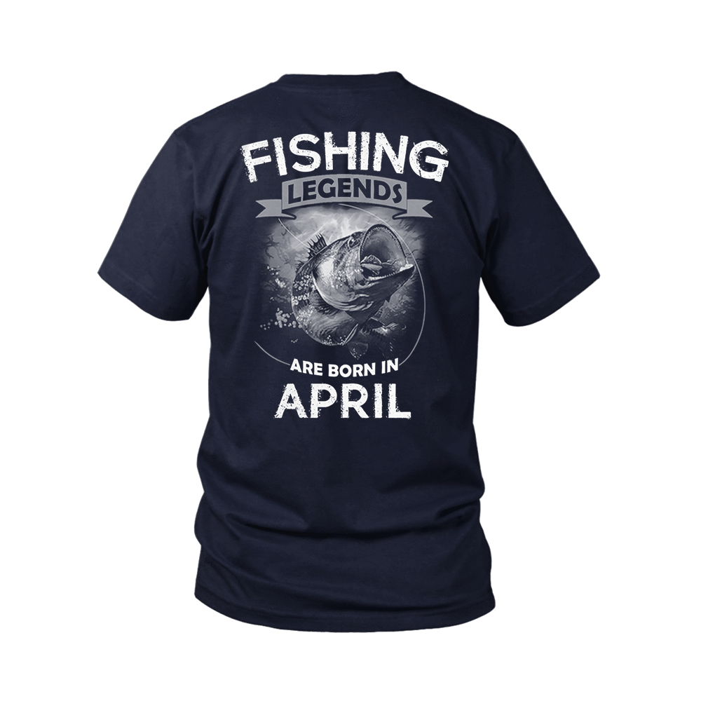 Fishing Legends Are Born In April Shirts 2
