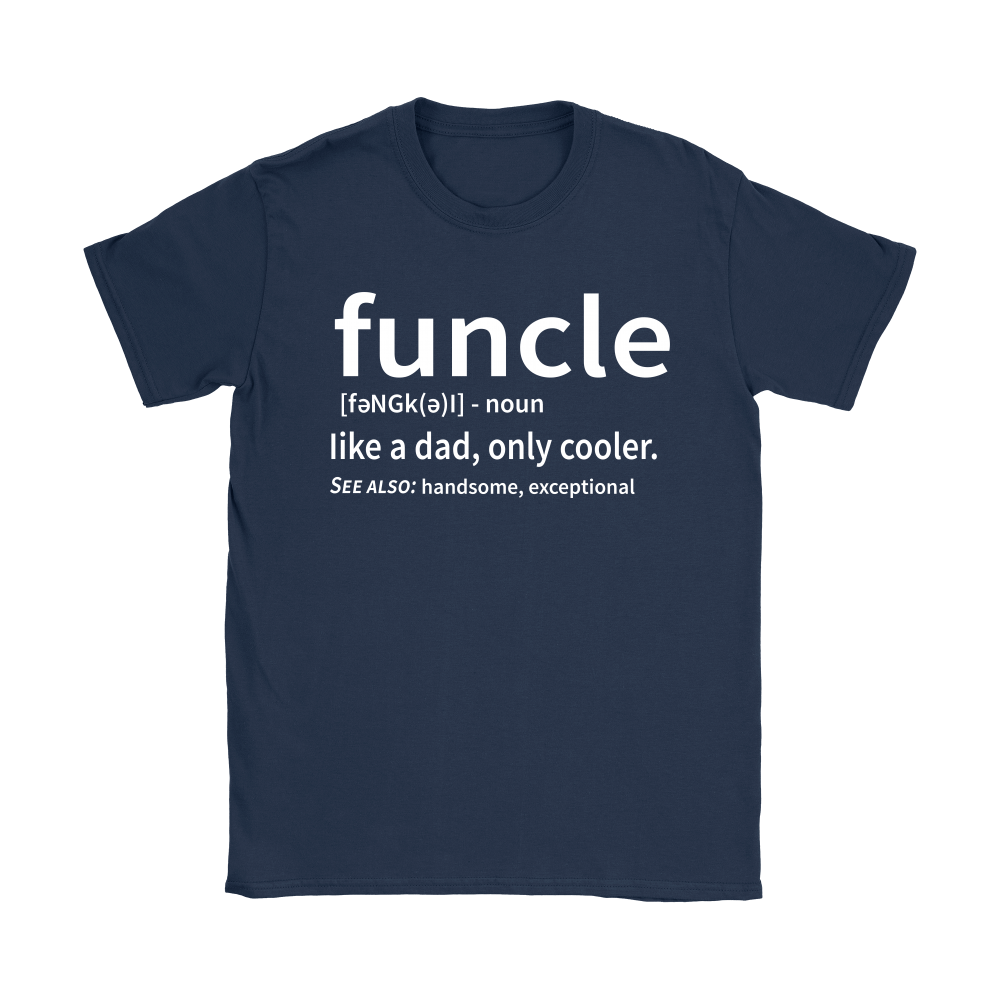Funcle Like A Dad Only Cooler Definition Shirts 11