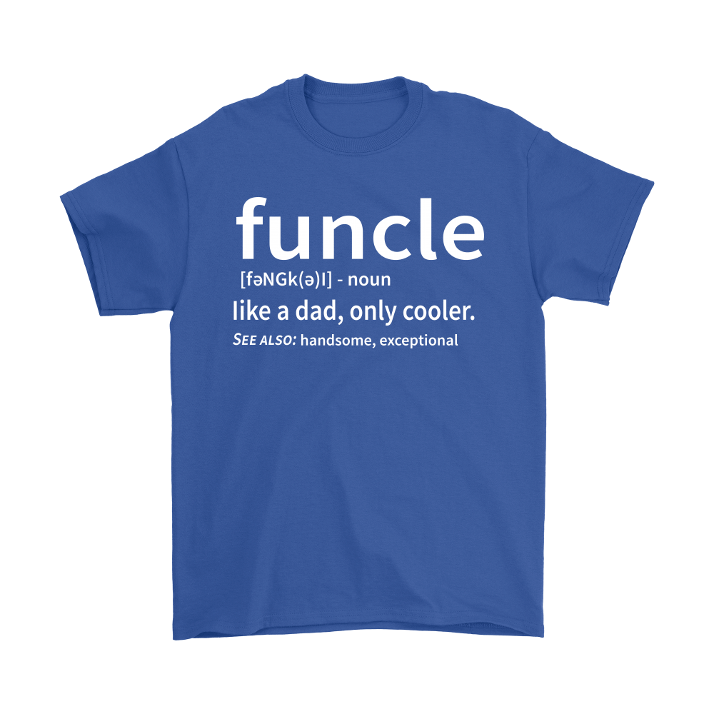 Funcle Like A Dad Only Cooler Definition Shirts 6