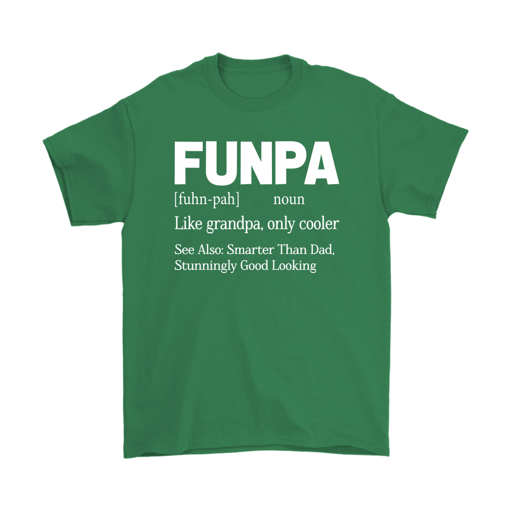 Funpa Funny Grandpa Good Looking Smarter Than Dad Definition Shirts 7