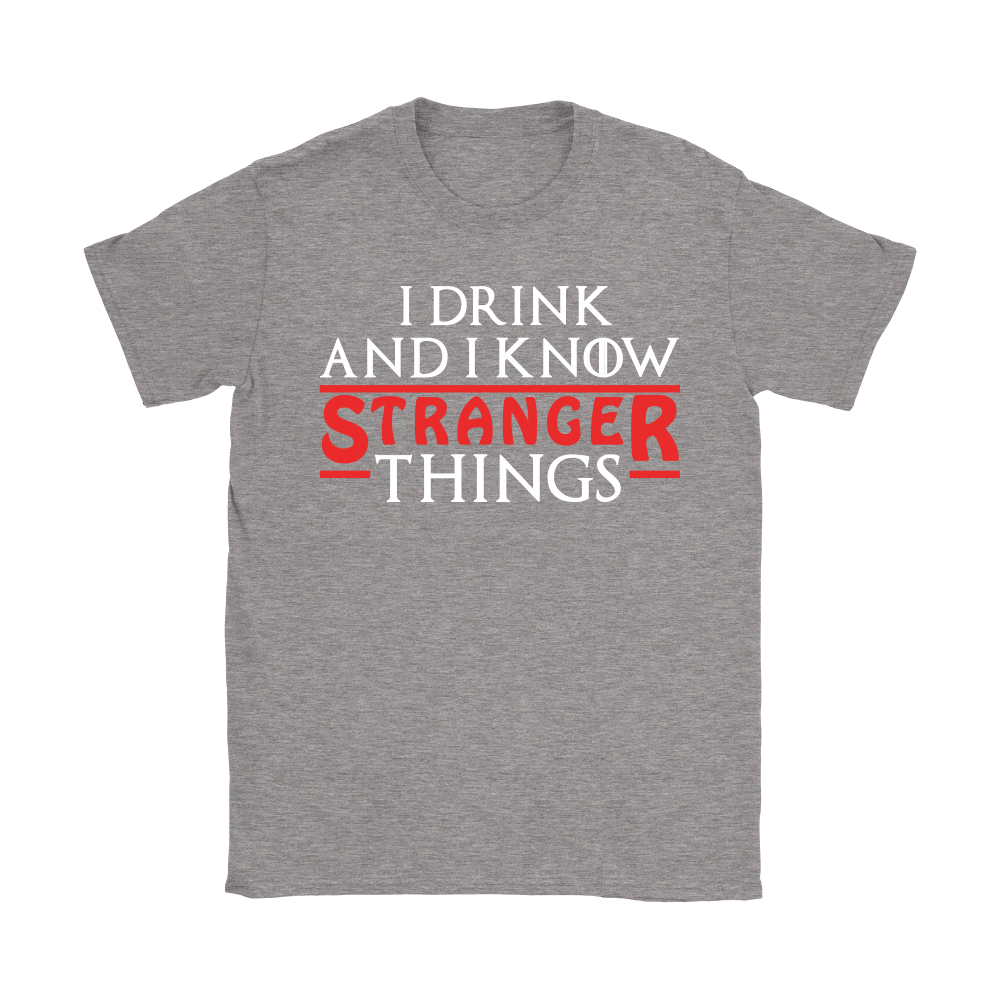 Game Of Thrones Mashup I Drink And I Know Stranger Things Shirts 13
