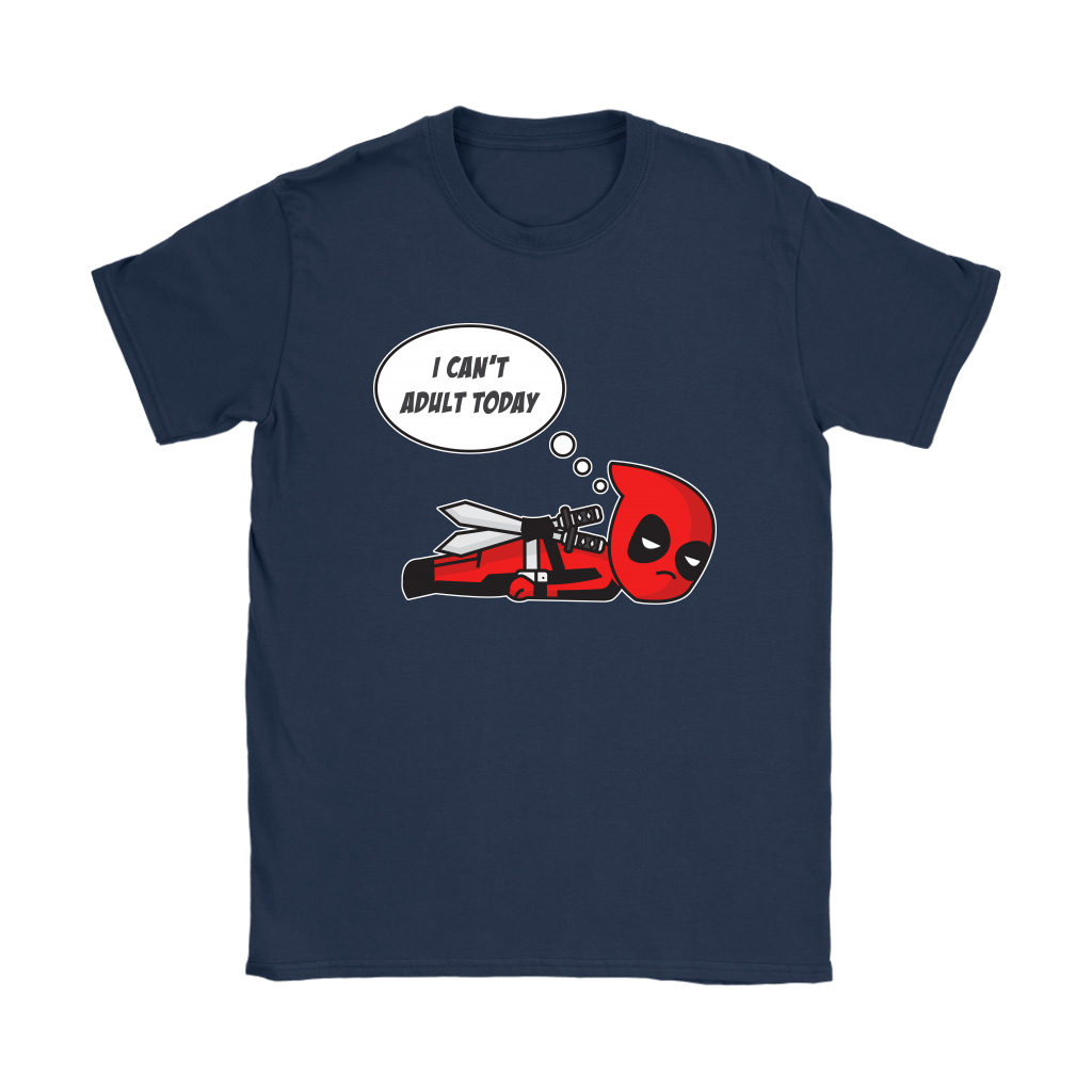 I Can't Adult Today Marvel Lazy Deadpool Shirts 9